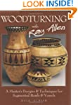Woodturning with Ray Allen: A Master'...