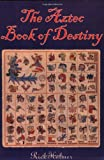 The Aztec Book of Destiny