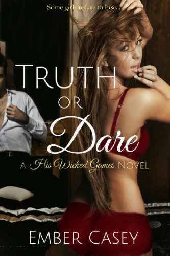 Truth or Dare (His Wicked Games #2) by Ember Casey