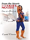 img - for From the Streets to the Skies No Limits: Diary of a Boss Lady book / textbook / text book