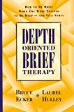 img - for By Ecker - Depth Oriented Brief Therapy: 1st (first) Edition book / textbook / text book