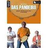 """Das Pandeiro: Spieltechnik, traditionelle und moderne Grooves und seine Geschichte (inkl. Audio-CD)von """"Borel de Sousa"""""""