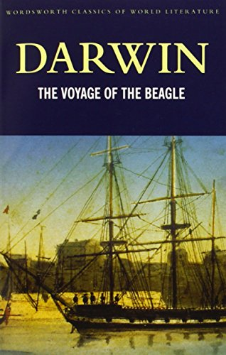 The Voyage of the Beagle (Wordsworth Classics of World Literature)