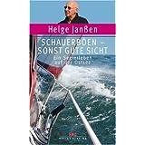 """Schauerb�en - sonst gute Sicht: Ein Seglerleben auf der Ostseevon """"Helge Jan�en"""""""