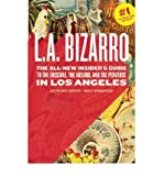 img - for L.A. Bizarro: The All New Insider's Guide to the Obscure, the Absurd, and the Perverse in Los Angeles (Paperback) - Common book / textbook / text book