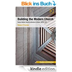 Building the Modern Church (Ashgate Studies in Architecture)
