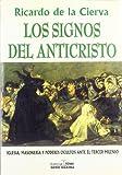 Ricardo de la Cierva Los signos del anticristo / The Signs of Antichrist (Maxima)