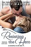 Resisting the Hero (Accidentally In Love Book 3)