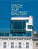 Dachaufbauten: Konstruktion und Design moderner Aufstockungen