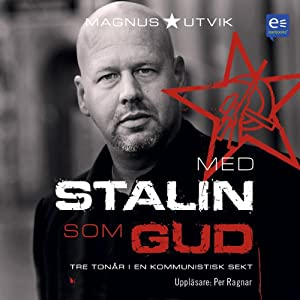 Med Stalin som Gud [With Stalin as God] | [Magnus Utvik]