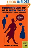 Chronicles of Old New York: Exploring Manhattan's Landmark Neighborhoods (Chronicles Series)
