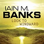 Look to Windward (       UNABRIDGED) by Iain M. Banks Narrated by Peter Kenny