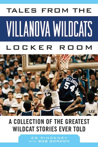 Tales from the Villanova Wildcats Locker Room: A Collection of the Greatest Wildcat Stories Ever Told (Tales from the Team)