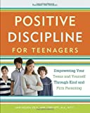 img - for Positive Discipline for Teenagers, Revised 3rd Edition: Empowering Your Teens and Yourself Through Kind and Firm Parenting book / textbook / text book