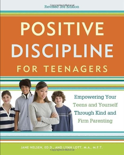 Positive Discipline for Teenagers, Revised 3rd Edition: Empowering Your Teens and Yourself Through Kind and Firm Parenting (Positive Discipline Nelson compare prices)