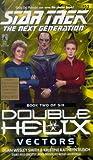 Vectors: Double Helix #2 (Star Trek: The Next Generation Book 52)