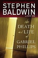 The Death and Life of Gabriel Phillips: A Novel (Faithwords)