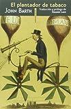 El Plantador De Tabaco - 2ª Edición (Narrativa Sexto Piso)