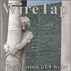 WireTap - Flagellation Of Christ
