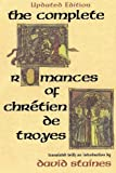 The Complete Romances of Chrétien de Troyes