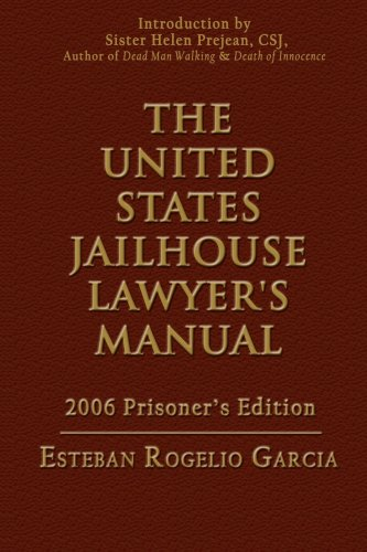The United States Jailhouse Lawyer's Manual