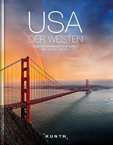 """KUNTH Bildband USA - Der Westen: Eine faszinierende Reise durch die """"Pacific States"""" (KUNTH Bildbände/Illustrierte Bücher)"""