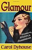 Glamour: History, Women, Feminism