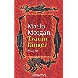 """Traumf�nger: Die Reise einer Frau in die Welt der Aboriginesvon """"Marlo Morgan"""""""