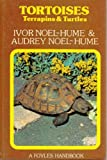 Tortoises, Terrapins and Turtles Ivor Noel Hume