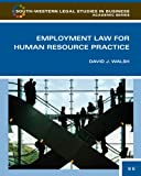 Employment Law for Human Resource Practice (South-Western Legal Studies in Business Academic)