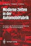 img - for Moderne Zeiten in der Automobilfabrik: Strategien der Produktionsmodernisierung im L nder- und Konzernvergleich (German Edition) book / textbook / text book