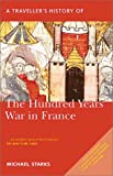 img - for A Traveller's History of the Hundred Years War in France: Battlefields, Castles and Towns book / textbook / text book