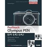 "Profibuch Olympus PEN: E-P1, E-P2 & E-PL1von ""Reinhard Wagner"""