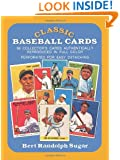 Classic Baseball Cards: 98 Collector's Cards Authentically Reproduced in Full Color