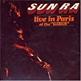 Live in Paris at the Gibus / Sun Ra and his Intergalactic Research Arkestra