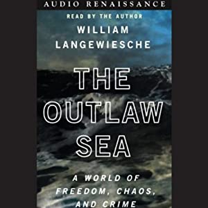 The Outlaw Sea: A World of Freedom, Chaos, and Crime | [William Langewiesche]