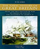 The Naval History of Great Britain: From the Declaration of War by France in 1793 to the Accession of George IV, Vol. 1: 1793-1796 (0851779050) by James, William