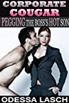 Corporate Cougar: Fucking the Boss's Hot Son (A Cougar Seduction F/m Sex Story)