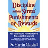 Discipline Without Stress, Punishments or Rewardsby Marvin Marshall
