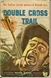 img - for Double Cross Trail book / textbook / text book
