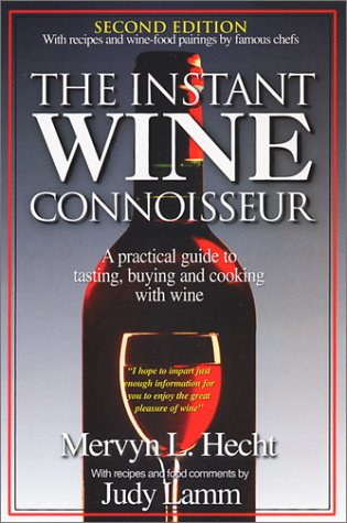 The Instant Wine Connoisseur, 2nd Edition, with Wine-Food Pairings & Recipes by Famous Chefs