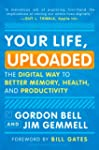Your Life, Uploaded: The Digital Way...