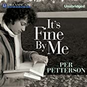 It's Fine By Me | [Per Petterson]
