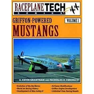 Griffon-Powered Mustangs - Raceplane Tech Vol. 1 Nicholas A. Veronico