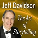 The Art of Storytelling: Becoming a Memorable Speaker (       UNABRIDGED) by Jeff Davidson