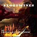 Bloodmines: The Blue Dragon's Geas, Book 3 (       UNABRIDGED) by Cheryl Matthynssens Narrated by Jimmie Moreland