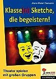 Image de Klasse(n) Sketche, die begeistern!: Theater spielen mit großen Gruppen