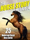 img - for The Horse Story Megapack: 25 Exciting Equine Tales, Old and New book / textbook / text book