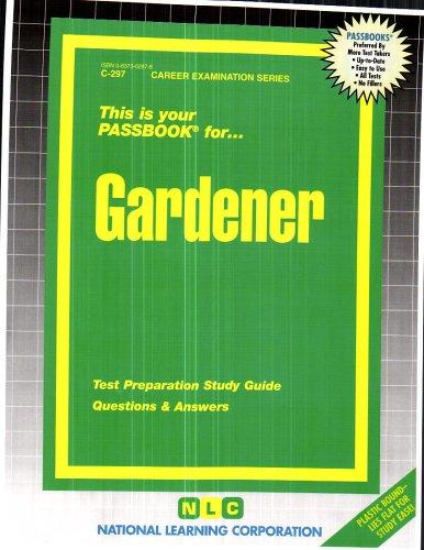 Gardener (Career Examination Series : C-297)