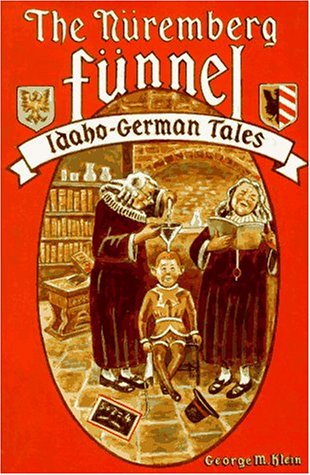 The Nuremberg funnel: Idaho-German tales PDF